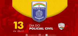 13 de Abril, Dia do Policial Civil